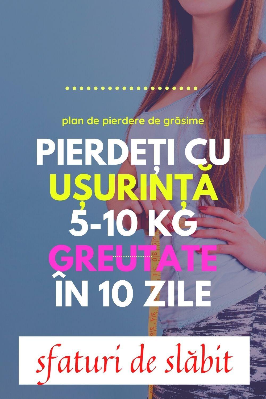 pierdeți în greutate 10 kg în 1 lună)